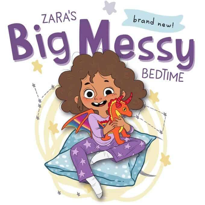 Zara's Big Messy Bedtime